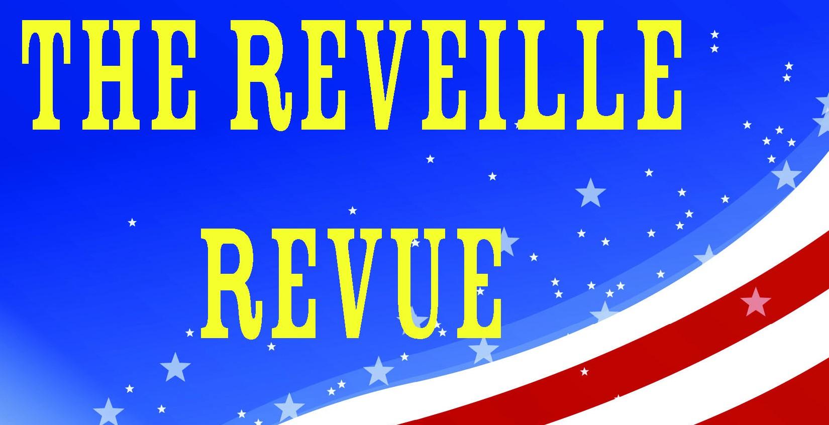 THE REVEILLE REVUE